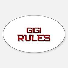 gigi rules Oval Decal