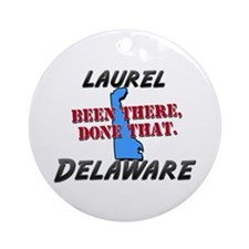 laurel delaware - been there, done that Ornament (