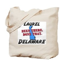 laurel delaware - been there, done that Tote Bag