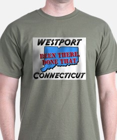 westport connecticut - been there, done that T-Shirt