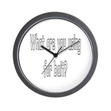 What are you using for bait? Wall Clock