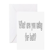 What are you using for bait? Greeting Card