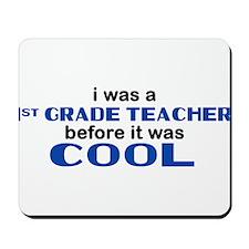 1st Grade Teacher Before Cool Mousepad
