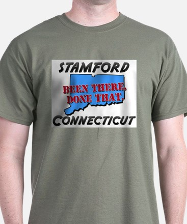 stamford connecticut - been there, done that T-Shirt