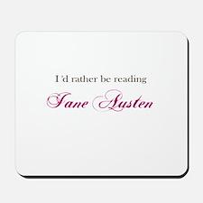 I'd rather be reading Jane Au Mousepad