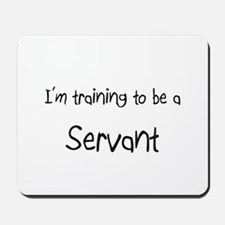I'm training to be a Servant Mousepad