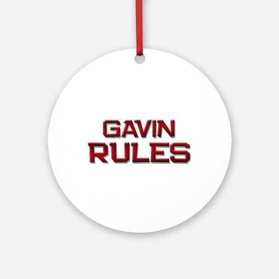 gavin rules Ornament (Round)