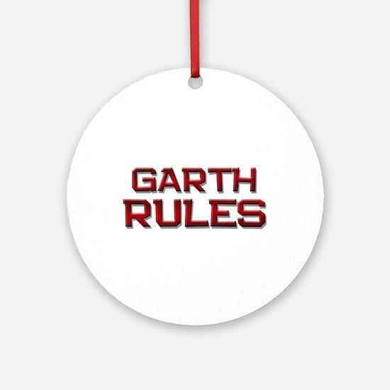 garth rules Ornament (Round)