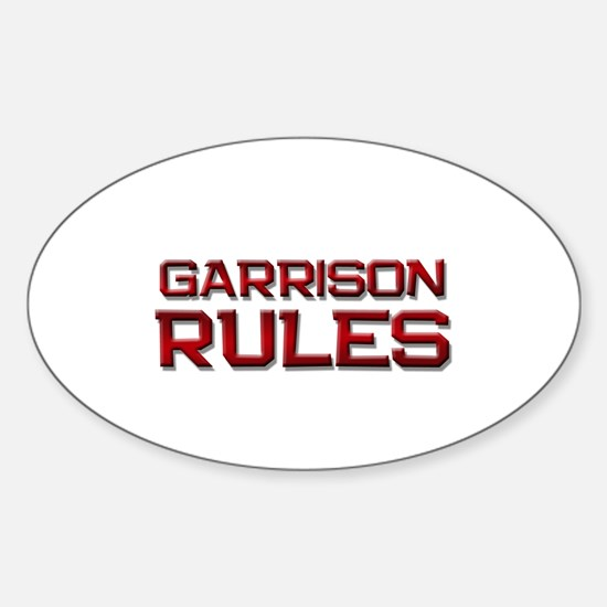 garrison rules Oval Decal