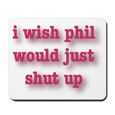 Phil Can't Sing Mousepad