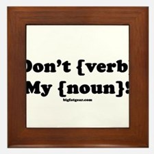Don't {Noun} My {Verb}! Framed Tile