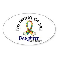 Proud Of My Autistic Daughter 1 Oval Decal