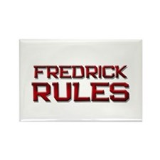 fredrick rules Rectangle Magnet