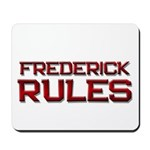 frederick rules Mousepad