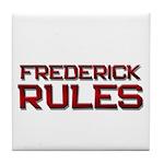 frederick rules Tile Coaster