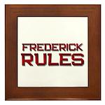 frederick rules Framed Tile