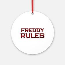 freddy rules Ornament (Round)