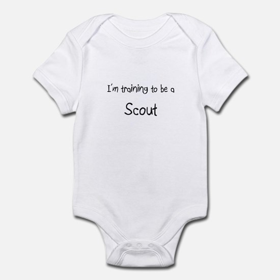 I'm training to be a Scout Infant Bodysuit