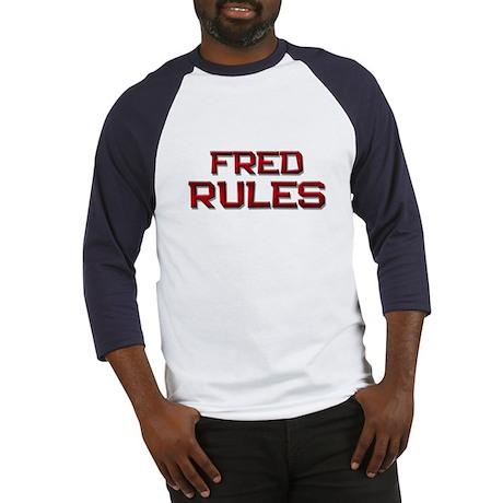 fred rules Baseball Jersey