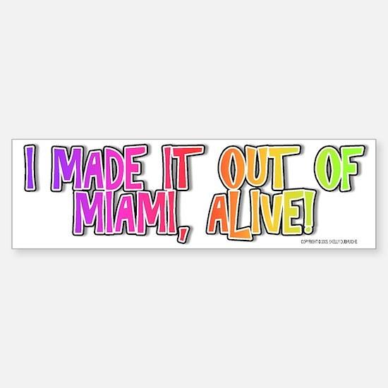 I made it out of Miami, alive! - Bumper Bumper Bumper Sticker