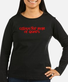 Exhausted Mom Of Quads T-Shirt