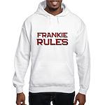 frankie rules Hooded Sweatshirt