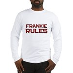 frankie rules Long Sleeve T-Shirt