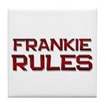 frankie rules Tile Coaster