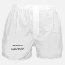I'm training to be a Scabbardmaker Boxer Shorts