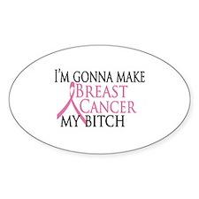 Breast Cancer My Bitch Oval Bumper Stickers