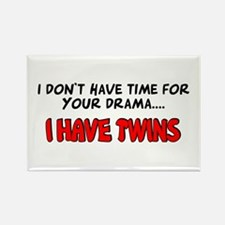 Time for drama I have twins Rectangle Magnet