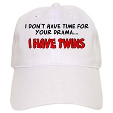 Time for drama I have twins Baseball Cap
