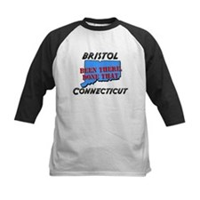 bristol connecticut - been there, done that Tee
