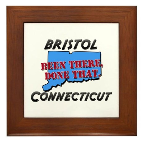 bristol connecticut - been there, done that Framed