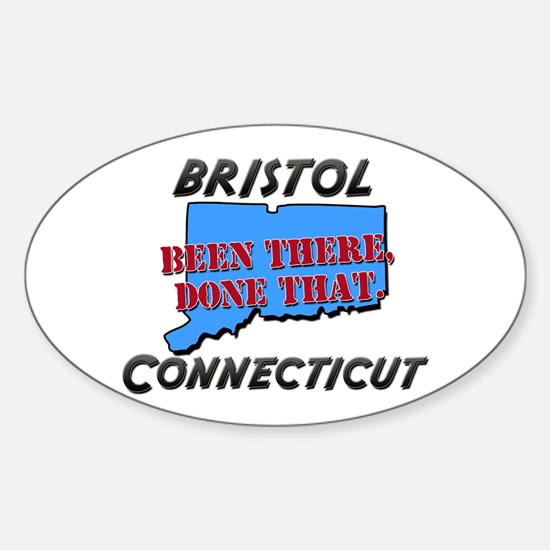 bristol connecticut - been there, done that Sticke