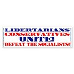 LIBERTARIANS CONSERVATIVES UNITE! Bumper Sticker