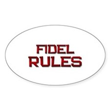 fidel rules Oval Decal