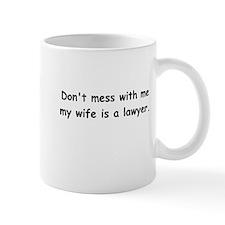 My wife's a lawyer Mug