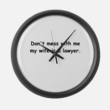My wife's a lawyer Large Wall Clock