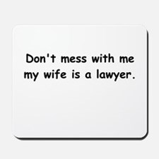 My wife's a lawyer Mousepad