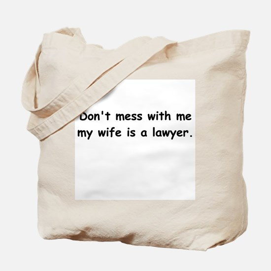 My wife's a lawyer Tote Bag