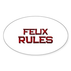 felix rules Oval Decal