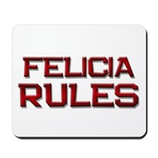 felicia rules Mousepad