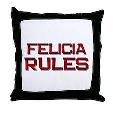felicia rules Throw Pillow