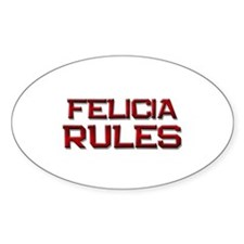 felicia rules Oval Decal