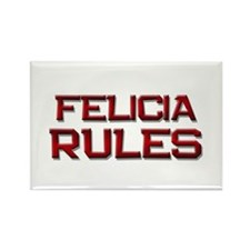 felicia rules Rectangle Magnet