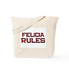 felicia rules Tote Bag