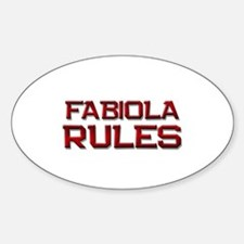 fabiola rules Oval Decal