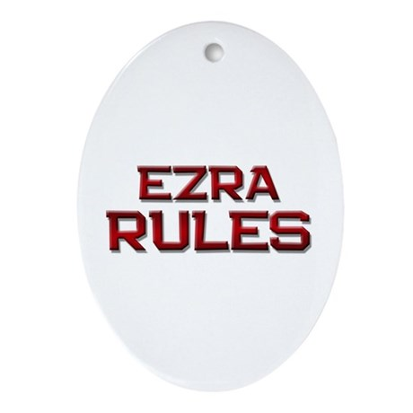 ezra rules Oval Ornament