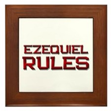 ezequiel rules Framed Tile